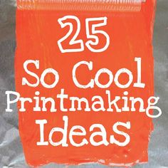 Very cool printmaking ideas and inspiration for printmaking projects.