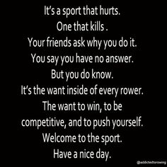 this is the feeling you have, if you have found the right sport. nobody understands, why you do it. #rowing