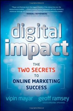 Digital Impact: The Two Secrets to Online Marketing Success by Vipin Mayar,