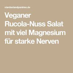 Veganer Rucola-Nuss Salat mit viel Magnesium für starke Nerven