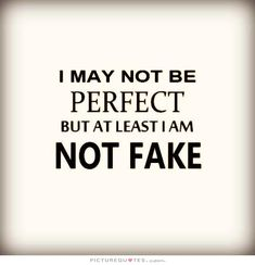 20 Top FAKE PEOPLE MAKE ME SICK images | Fake people quotes, Phony