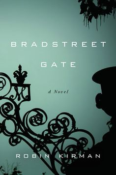 Writing Tips: Robin Kirman, author of Bradstreet Gate | Penguin Random House