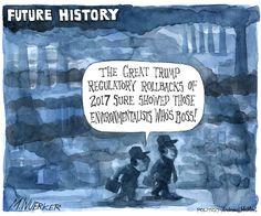 Future History. Man: The great Trump regulatory rollbacks of 2017 sure showed those environmentalists who's boss!