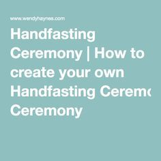 Handfasting Ceremony | How to create your own Handfasting Ceremony