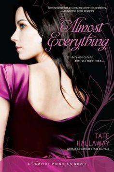 Almost Everything: A Vampire Princess Novel (Vampire Prin...