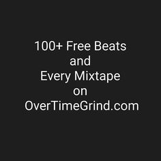People who keep asking me for Beats. People who want to hear all my music and albums they are all on OverTimeGrind.com including: 80's Baby Over Time Grind the Mixtape illy 2 Philly I am Hip Hop & More. Go get lost in the music. You want to know me and why I am how I am... What I think #GetLostInTheMusic 98.9% produced by me.