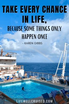 take every chance in life- cruise travel quote