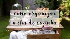 Como Organizar Chá de Cozinha