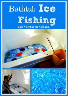 "Bath Activities for Kids: Bathtub Ice Fishing (As I was checking out the blog post, my 2-year old came over and said, ""I want to fish in the bathtub!!!"" :)"