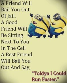 Here are Top Hilarious Minions Picture Quotes which are funny, relatable and super fun to read! Get overloaded with cuteness filled yellow creature quotes. Best Friend Quotes, New Quotes, Funny Quotes, Friend Sayings, Friend Jokes, Besties Quotes, Inspirational Quotes, Bestfriends, Bffs