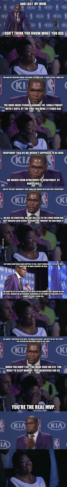 Durant talks about his mom during MVP speech. Kevin Durant talks about his mom during MVP speech.makes me tear up every timeKevin Durant talks about his mom during MVP speech.makes me tear up every time We Are The World, In This World, Gives Me Hope, Faith In Humanity Restored, Victor Hugo, Looks Cool, Good People, Amazing People, That Way