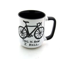 Bike Mug Bicycle This is How I Roll. $16.00, via Etsy.