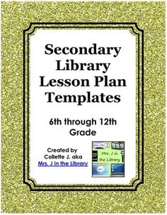 $6 Secondary Library Lesson Plan Templates (with Common Core Standards) - A set of 7 ready-made lesson plan templates designed expressly for secondary school librarians, teacher-librarians, and/or elementary school library media specialists teaching grades 6 through 12.