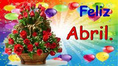 Te deseo un Feliz abril! con mis mejores buenos deseos de felicidad para ti en este nuevo mes que esta por comenzar. Que este lleno de felicidad, sueños e ilusiones.
