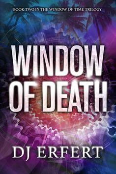 Window of Death  (Window of Time #2) by DJ Erfert. Suspense Thriller. New LDS Fiction