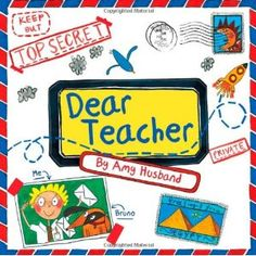 Dear Teacher by Amy Husband - perfect 'Back To School' book! Also a great way to introduce letter writing, or introduce creative writing in a non-traditional way