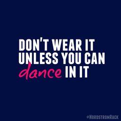 Dance in it.