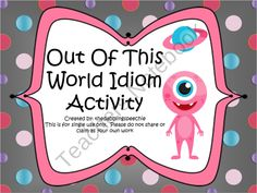 Out Of This World Idioms Pack product from TheDabblingSpeechie on TeachersNotebook.com