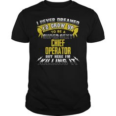 CHIEF OPERATOR I Never Dreamed I'd Be A Super Sexy But Here I'm Killing It T-Shirts, Hoodies. Check Price Now ==► https://www.sunfrog.com/Jobs/CHIEF-OPERATOR-Sexy-1-P2-Black-Guys.html?id=41382