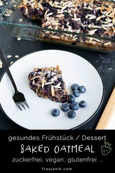 """""""Baked Oatmeal"""" - gesundes, schnelles und einfaches Frühstücks- oder Dessert-Rezept für gebackene Haferflocken. Ganz ohne Zucker, ohne Öl, mit ganz vielen gesunden Ballaststoffen und natürlich total vegan & glutenfrei! #bakedOatmeal #gebackeneHaferflocken #glutenfreieRezepte #zuckerfreiesDessert #vegan #ohneZucker #ballaststoffreich #fraujanik #Blogger #Basel #Foodblog #schnelleRezepte #einfacheRezepte #gesundKochen #gesundesFrühstück #gesundesDessert #gesundeRezepte #VeganeRezepte #gesund Nutritious Smoothies, Fruit Smoothies, Smoothie Recipes, Sin Gluten, Gluten Free, Breakfast Party, Baked Oatmeal, Chocolate Flavors, Fruits And Veggies"""