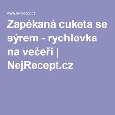 Zapékaná cuketa se sýrem - rychlovka na večeři   NejRecept.cz