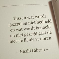 Communicatie in de liefde khalil gibran The Words, More Than Words, Cool Words, Favorite Quotes, Best Quotes, Love Quotes, Funny Quotes, Inspirational Quotes, Meaningful Quotes