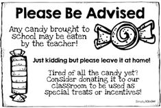 Just a quick freebie to remind your students to leave candy at home! I don't know about you... but confiscated candy is REALLY hard to resist!