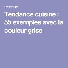 Tendance cuisine : 55 exemples avec la couleur grise