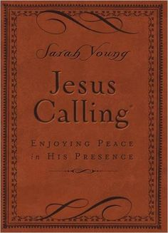 Jesus Calling - Deluxe Edition Brown Cover: Enjoying Peace in His Presence: Sarah Young: 9780718042820: Amazon.com: Books
