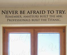 SO TRUE! Never Be Afraid Try Professionals Built Titanic Funny Office Inspirational Wall Decal Art Vinyl Lettering Quote Sticker Decoration Decor Wall Quotes, Me Quotes, Funny Quotes, Inspirational Wall Decals, Inspirational Quotes, Motivational, Titanic Funny, Vinyl Lettering Quotes, Vinyl Sayings