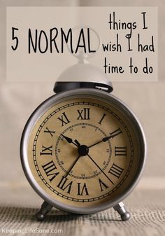 5 NORMAL things I wish I had time to do - Keeping Life Sane