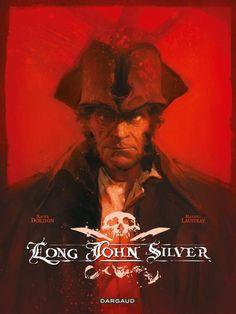 Long John Silver (Intégrale) - (Mathieu Lauffray / Xavier Dorison) - Aventure historique [TRIBULLES, une librairie du réseau Canal BD]
