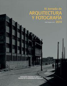 Jornada de Arquitectura y Fotografía 2014 / Joaquín Bérchez, [et. al.] http://encore.fama.us.es/iii/encore/record/C__Rb2656088?lang=spi