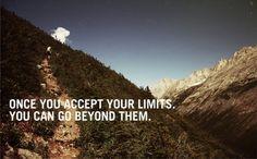 Una vez aceptas tus límites puedes superarlos.