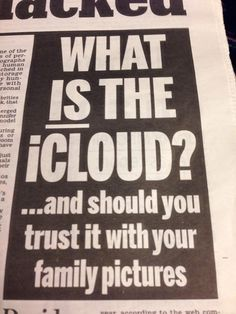 Daily Mail explaining iCloud. Important to note this is a page from Sept 2014 :D