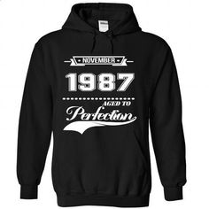 November 1987 Perfection - #tshirt template #hoodie style. I WANT THIS => https://www.sunfrog.com//November-1987-Perfection-7864-Black-Hoodie.html?68278