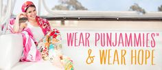 Wear Punjammies. Wear Hope. Excellent quality.  Excellent fit.  Great for sleep but also great for relaxing, walking, yoga.