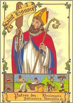 St Honore -  the patron saint of bakers, pastry chefs, and confectioners;  gave his name to Rue du Faubourg Saint-Honoré and a cake in his honor. Attributes: baker's peel or shovel; bishop with a large Host; bishop with three Hosts on a baker's shovel; loaves.  Feast Day, May 16