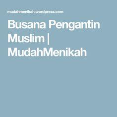 Busana Pengantin Muslim | MudahMenikah