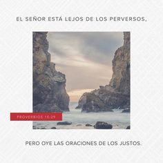 """""""#Jehová está lejos de los impíos; Pero él oye la #oración de los justos."""" #Proverbios 15:29 RVR1960 http://bible.com/149/pro.15.29.rvr1960"""