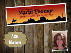 Have you ever wanted to ask Marin Thomas a question about her books, writing or life?  The new #AskMarin page is now live!