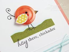 Hey there, chickadee, button-birdie card <3
