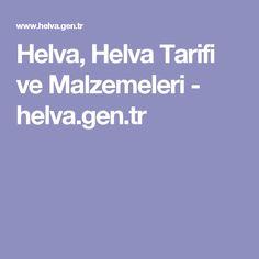 Helva, Helva Tarifi ve Malzemeleri - helva.gen.tr