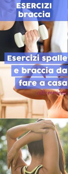 Per tonificare e snellire le braccia e le spalle, ecco gli esercizi perfetti!