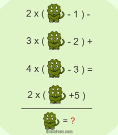 Brain teaser - Number And Math Puzzle - Equation with a triceratops - Find the value of a triceratops so the equation is correct. Logic Math, Math Jokes, Logic Puzzles, Reto Mental, Brain Teasers With Answers, Math Talk, Math Magic, Math Challenge, Math Questions