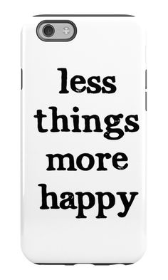 Less Things, More Happy by B.D. Gilley