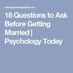 18 Questions to Ask Before Getting Married | Psychology Today
