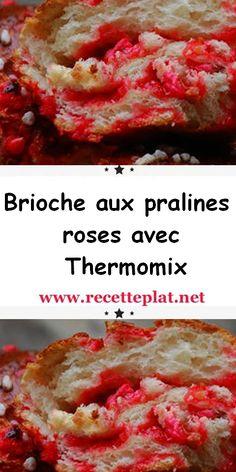 Brioche Praline, Brioche Aux Pralines Roses, Praline Rose, Thermomix Desserts, Delicious Desserts, Biscuits, Master, Ainsi, Voici