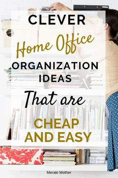 Clever Home Office Organization Ideas That Are Cheap And Easy. Brilliant Organization Hacks to try today. #organization #organizationhacks #homeofficeorganization #homeorganization #organizationideas