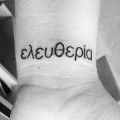"Freedom in Greek. Pronounced ""eleftheria"""